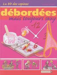 Dominique Mainguy et  Véra - La BD des copines Tome 3 : Débordées mais toujours sexy.