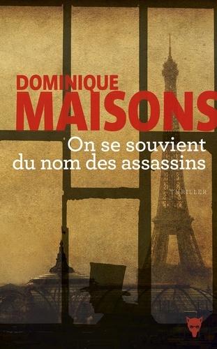 On se souvient du nom des assassins - Dominique Maisons - Format PDF - 9782732480893 - 8,99 €