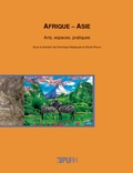 Dominique Malaquais et Nicole Khouri - Afrique-Asie - Arts, espaces, pratiques.