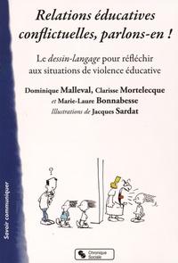 Dominique Malleval et Clarisse Mortelecque - Relations éducatives conflictuelles, parlons-en ! - Le dessin-langage pour réfléchir aux situations de violence éducative.