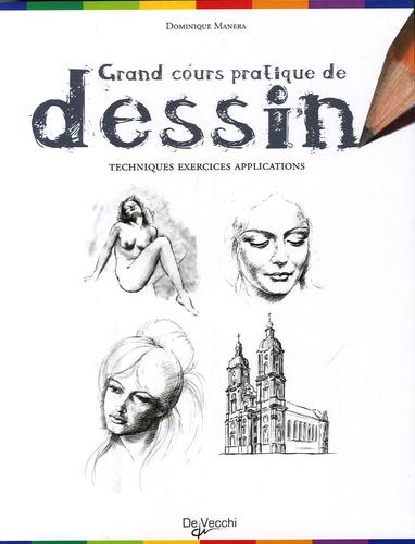 Dominique Manera - Grand cours pratique de dessin - Techniques, exercices, applications.