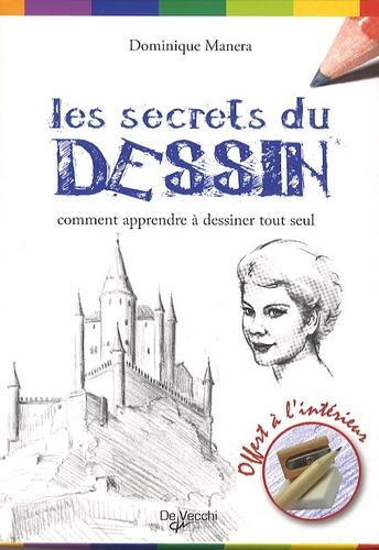 Dominique Manera - Les secrets du dessin - Comment apprendre à dessiner tout seul.