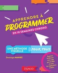 Dominique Maniez - Apprendre à programmer en 10 semaines chrono.