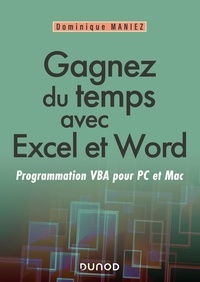Dominique Maniez - Gagnez du temps avec Excel et Word - Programmation VBA pour Mac et PC.