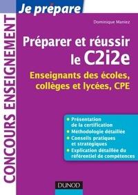 Dominique Maniez - Préparer et réussir le C2i2e.