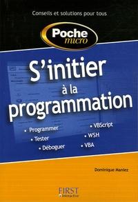 Dominique Maniez - S'initier à la programmation.