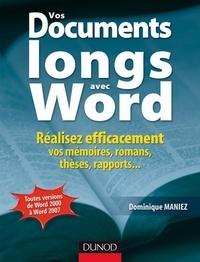 Dominique Maniez - Vos documents longs avec Word - Réalisez efficacement vos mémoires, romans, thèses, rapports....