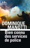 Dominique Manotti - Bien connu des services de police.