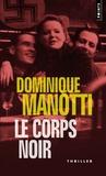 Dominique Manotti - Le corps noir.