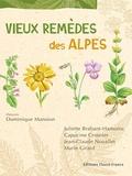 Dominique Mansion et Juliette Brabant-Hamonic - Vieux remèdes des Alpes.