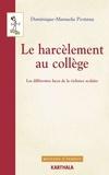 Dominique-Manuela Pestana - Le harcèlement au collège - Les différentes faces de la violence scolaire.