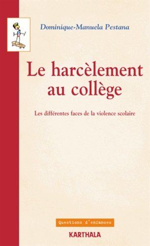 Le Harcelement Au College Les Differentes Faces De La Violence Scolaire