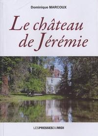 Dominique Marcoux - Le château de Jérémie.