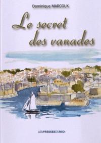 Dominique Marcoux - Le secret des Vanades.
