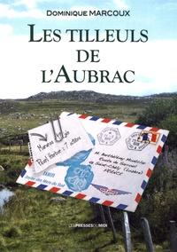 Dominique Marcoux - Les tilleuls de l'Aubrac.
