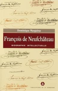Dominique Margairaz - François de Neufchâteau - Biographie intellectuelle.
