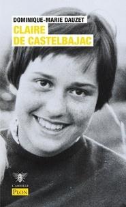 Dominique-Marie Dauzet - Claire de Castelbajac - Que ma joie demeure.