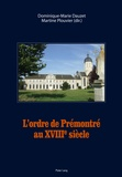 Dominique-Marie Dauzet et Martine Plouvier - L'ordre de Prémontré au XVIIIe siècle.