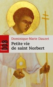 Dominique-Marie Dauzet - Petite vie de saint Norbert.