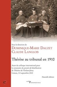 Dominique-Marie Dauzet et Claude Langlois - Thérèse au tribunal en 1910.
