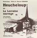 Dominique Marie et Marcel Cordier - Heucheloup ou la Lorraine sauvage.