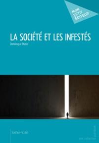 Dominique Marie - La Société et les Infestés.