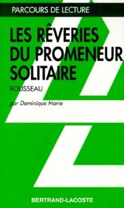 """Dominique Marie - """"Les rêveries du promeneur solitaire"""" de Jean-Jacques Rousseau."""
