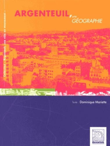 Dominique Mariette - Argenteuil, une géographie.