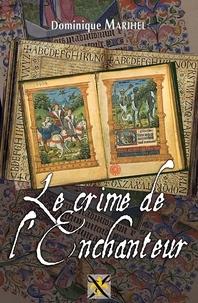 Dominique Marihel - Le crime de l'Enchanteur.
