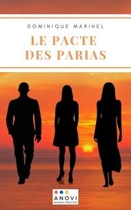 Dominique Marihel - Le Pacte des parias.