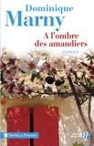 Dominique Marny - A l'ombre des amandiers.