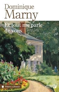 Dominique Marny - TRESORS FRANCE  : Et tout me parle de vous.