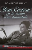 Dominique Marny - Jean Cocteau, le roman d'un funambule.