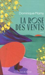 Dominique Marny - La rose des vents.