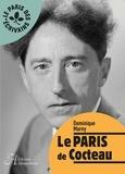 Dominique Marny - Le Paris de Cocteau.