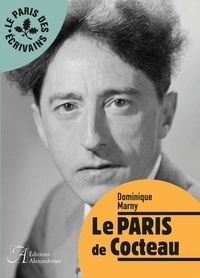Dominique Marny - Le Paris de Cocteau.