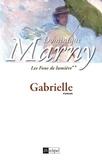 Dominique Marny - Les fous de lumière T2 : Gabrielle.