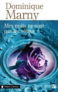 Dominique Marny - TRESORS FRANCE  : Mes nuits ne sont pas les vôtres.