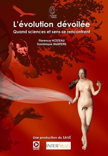 Dominique Martens et Florence Hosteau - L'évolution dévoilée - DVD - Quand sciences et sens se rencontrent.