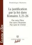 Dominique Martens - La justification par la foi dans Romains 3, 21-26 - Pas sans Dieu, pas sans l'homme, pas sans le Christ.
