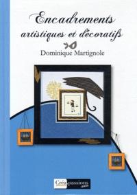 Encadrements artistiques et décoratifs - Dominique Martignole |