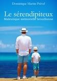 Dominique Martin-Prével - Le sérendipiteux - Maïeutique mémorielle brouillonne.