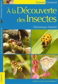 Dominique Martiré - A la découverte des insectes.