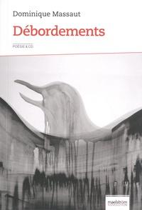 Dominique Massaut - Débordements - Poèmes à voix haute, bouffons et baroques. 1 CD audio