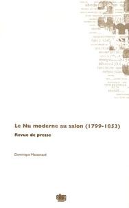 Dominique Massonaud - Le Nu moderne au salon (1799-1853).