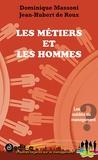 Dominique Massoni et Jean-Hubert de Roux - Les métiers et les hommes - Les oubliés du management ?.