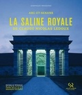 Dominique Massounie - La saline royale de Claude Nicolas Ledoux - Arc-et-Senans.
