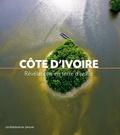 Dominique Mataillet - Côte d'Ivoire - Révélations en terre d'ivoire.