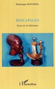 Dominique Matanga - Rescapages - essai sur la litterature.