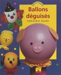 Dominique Maume et Dominique Santrot - Ballons déguisés.